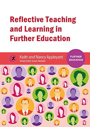 Reflective Teaching and Learning in Further Education: Appleyard, Keith, Appleyard, Nancy