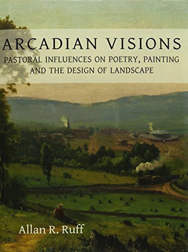 Arcadian Visions: Ruff, Allan R.