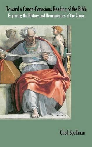 9781909697263: Toward a Canon-Conscious Reading of the Bible: Exploring the History and Hermeneutics of the Canon