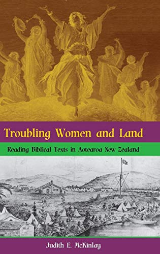 Troubling Women and Land: Reading Biblical Texts in Aotearoa New Zealand (Bible in the Modern World...