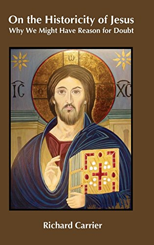 9781909697355: On the Historicity of Jesus: Why We Might Have Reason for Doubt