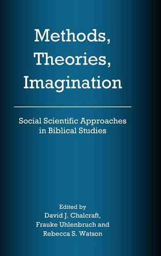9781909697362: Methods, Theories, Imagination: Social Scientific Approaches in Biblical Studies (The Bible in the Modern World)