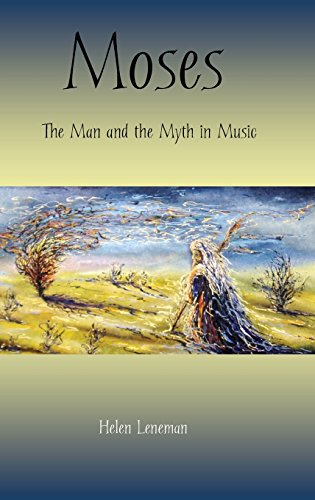 Moses: The Man and the Myth in Music (The Bible in the Modern World): Leneman, Helen