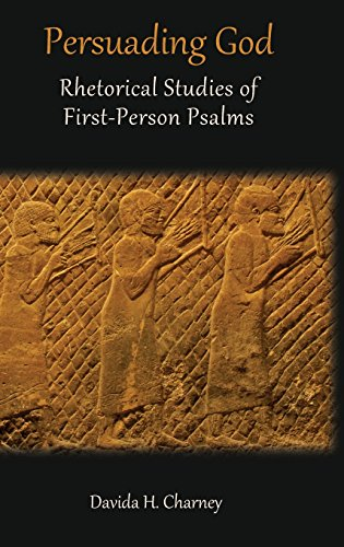 9781909697805: Persuading God: Rhetorical Studies of First-Person Psalms (Hebrew Bible Monographs)