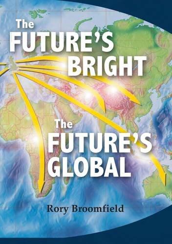 9781909698499: The Future's Bright, the Future's Global