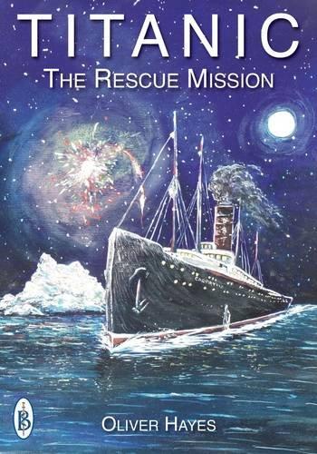 9781909698635: Titanic: the Rescue Mission