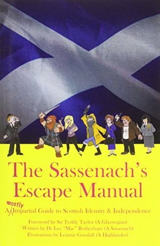 9781909698703: The Sassenach's Escape Manual: An Outsider's Guide to the Scottish Independence Issue