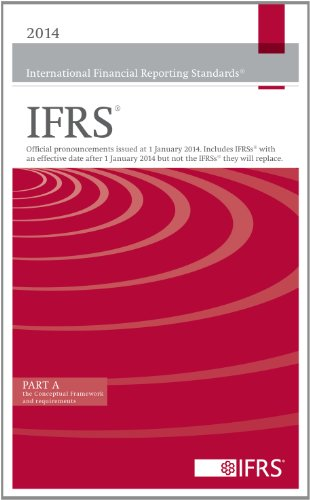 9781909704251: 2014 International Financial Reporting Standards IFRS: Official Pronouncements Issued at 1 January 2014. Includes IFRSs with an Effective Date After ... 2014 but Not the IFRSs They Will Replace.