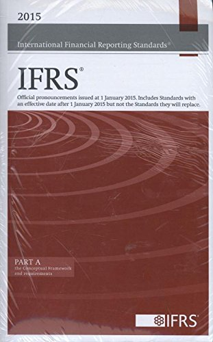 9781909704718: 2015 International Financial Reporting Standards IFRS (Red Book): The Conceptual Framework and Requirements Part A: Official Pronouncements Issued at ... 2015 but Not the Standards They Will Replace.