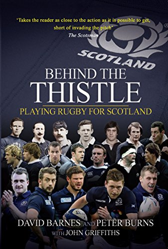 9781909715035: Behind the Thistle: Playing Rugby for Scotland (Behind the Jersey)