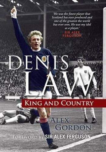 Denis Law: King and Country: Gordon, Alex