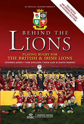 Behind the Lions : Playing Rugby for: Jones ,Stephen ;