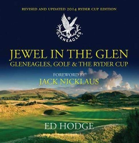 Jewel in the Glen: Gleneagles, Golf and the Ryder Cup: Hodge, Ed