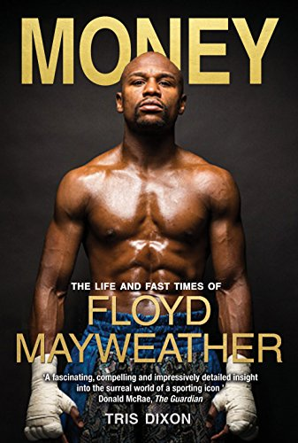 9781909715271: Money: The Life and Fast Times of Floyd Mayweather