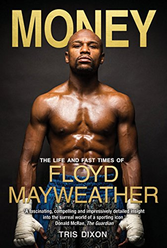9781909715356: Money: The Life and Fast Times of Floyd Mayweather
