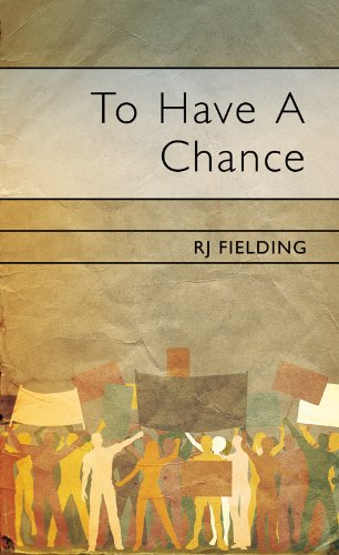 To Have A Chance: Feilding, R.J.