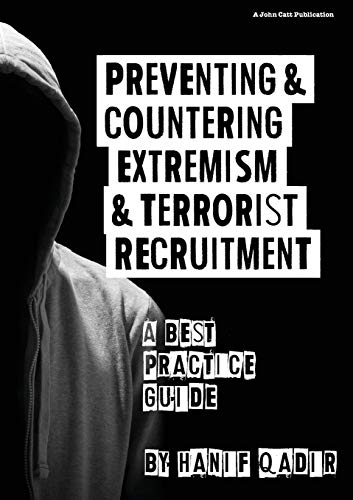 Preventing and Countering Extremism and Terrorism Recruitment: A Best Practice Guide: Qadir, Hanif
