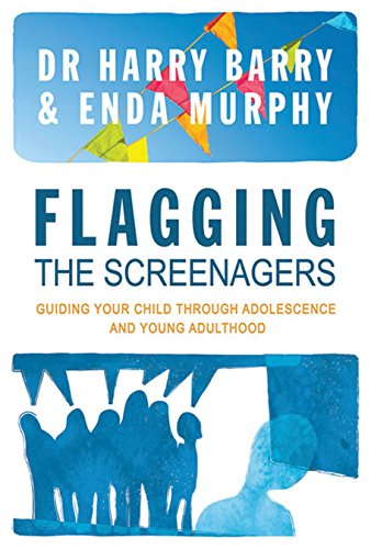 9781909718265: Flagging the Screenagers: A Survival Guide for Parents
