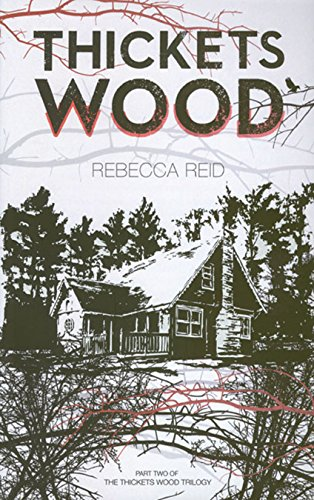 Thickets Wood (Thickets Wood Trilogy): Reid, Rebecca