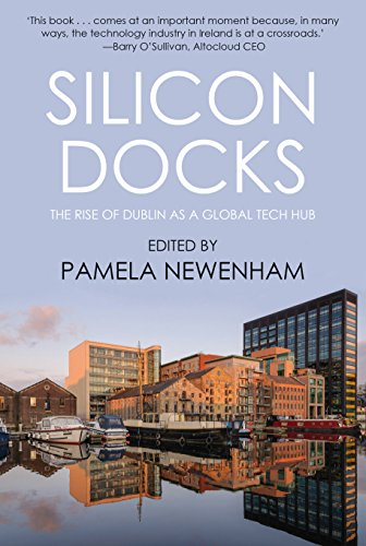 9781909718876: Silicon Docks: The Rise of Dublin as a Global Tech Hub