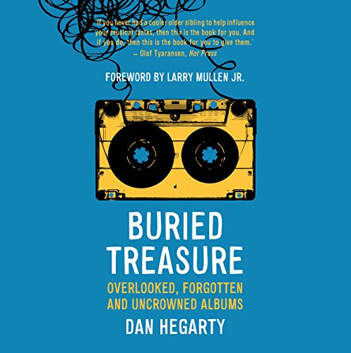 9781909718883: Buried Treasure: Overlooked, Forgotten and Uncrowned Classic Albums
