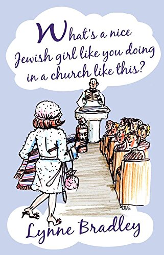9781909728295: What's a Nice Jewish Girl Like You Doing in a Church Like This?