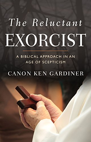 9781909728318: The Reluctant Exorcist: A Biblical Approach in an Age of Skepticism