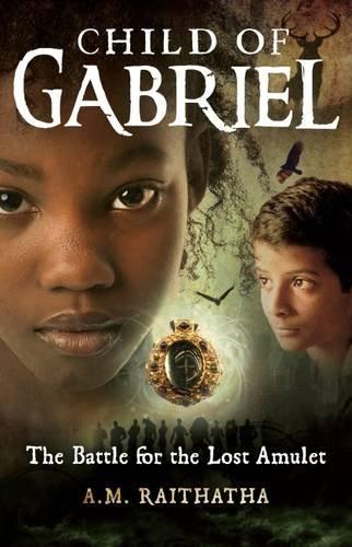 The Battle for the Lost Amulet (Child of Gabriel): Raithatha, A. M.