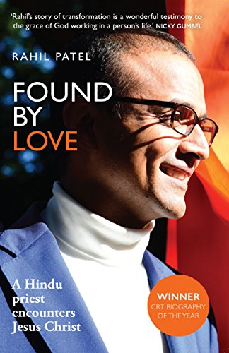 9781909728424: Found by Love: A Hindu priest encounters Jesus Christ