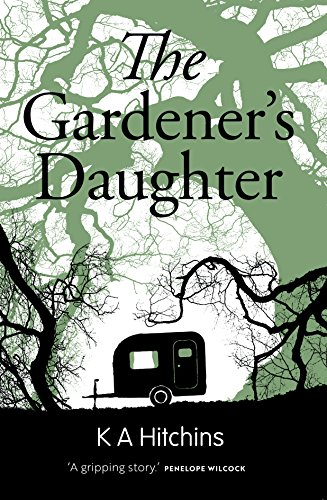 The Gardener's Daughter: K A Hitchins