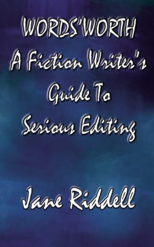 9781909734098: Word'sWorth: A Fiction Writer's Guide to Serious Editing