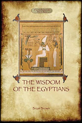 9781909735040: The Wisdom of the Egyptians (Aziloth Books)