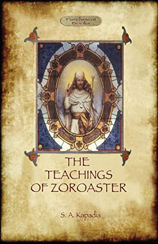9781909735132: The Teachings of Zoroaster, and the Philosophy of the Parsi Religion