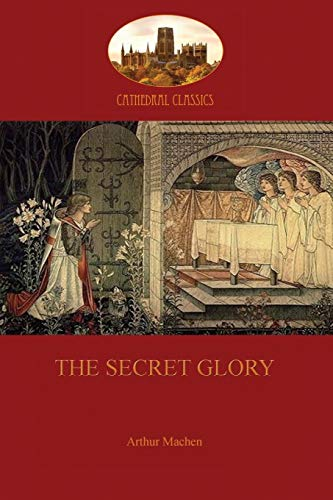 9781909735378: The Secret Glory
