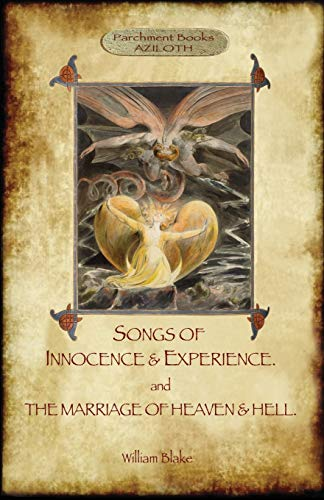 Songs of Innocence and Experience; Plus the: William Blake