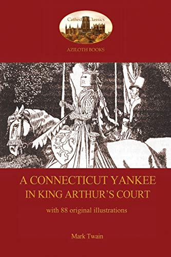9781909735859: A Connecticut Yankee in King Arthur's Court - with 88 original illustrations