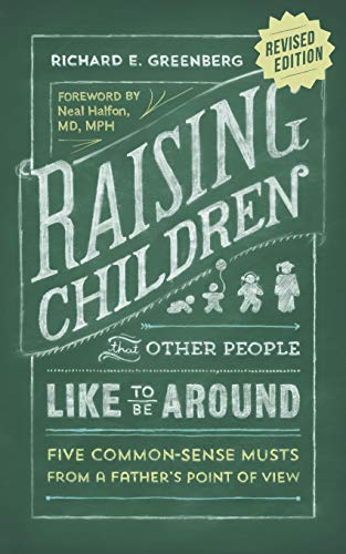 Raising Children That Other People Like to Be Around: Greenberg, Richard E.