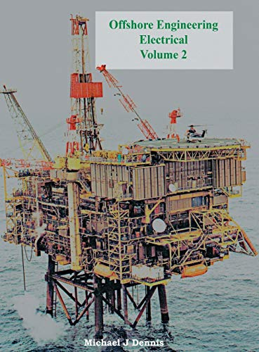 Offshore Engineering Electrical Volume 2: Dennis, Michael J