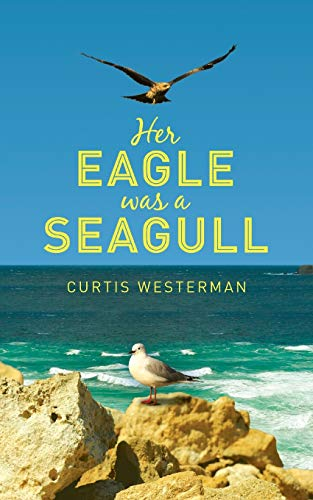 Her Eagle Was a Seagull: Curtis Westerman
