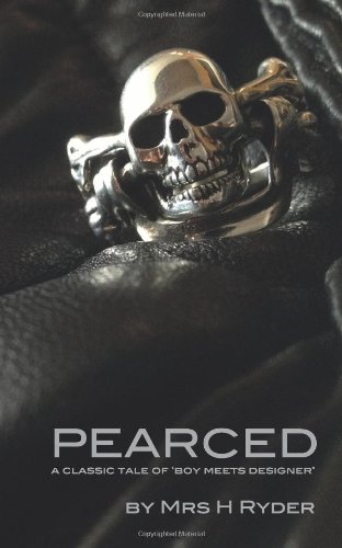 9781909746008: Pearced: A Classic Tale of 'Boy Meets Designer' (Volume 1)