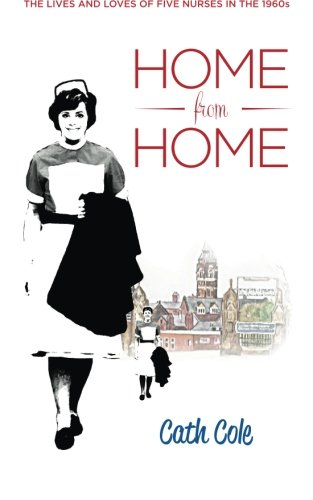 9781909752160: Home from Home: The lives and loves of five nurses in the 1960s