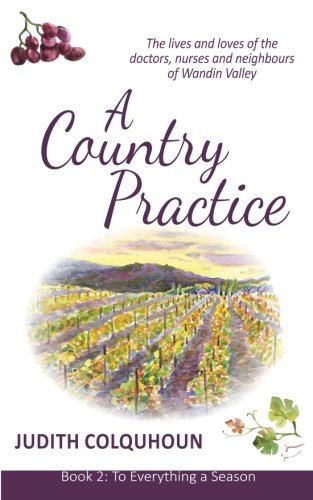 9781909752221: A Country Practice: To Everything a Season: The lives and loves of the doctors, nurses and neighbours of Wandin Valley (Volume 2)