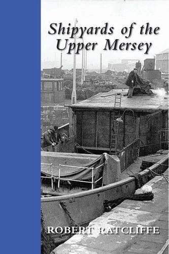 9781909757905: Shipyards of the Upper Mersey