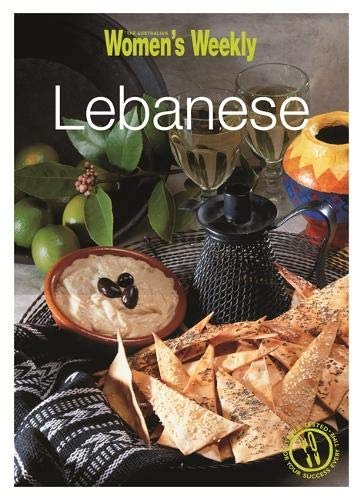 Lebanese: Tagines, kebabs, salads, grains, mezze and much more (The Australian Women's Weekly ...