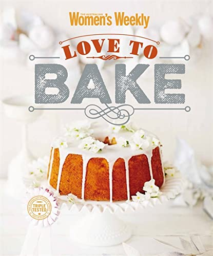 9781909770294: Love to Bake (The Australian Women's Weekly)