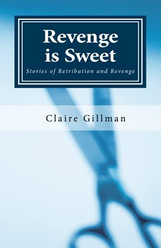 9781909771000: Revenge is Sweet: Stories of Retribution and Revenge