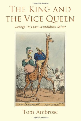 9781909771048: The King and The Vice Queen: George IV's Last Scandalous Affair