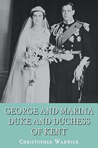 9781909771154: George and Marina: Duke and Duchess of Kent