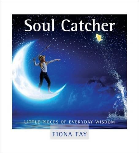 9781909774124: Soul Catcher: Little Pieces of Everyday Wisdom