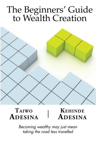 The Beginners Guide to Wealth Creation: Taiwo Adesina